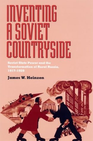 Download Inventing a Soviet Countryside: State Power and the Transformation of Rural Russia, 1917–1929 (Pitt Russian East European) ebook