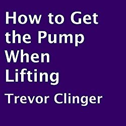 How to Get the Pump When Lifting