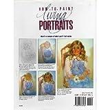 How to Paint Living Portraits, Roberta C. Clark, 0891343261