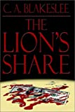 The Lion's Share, C. A. Blakeslee, 1403353158