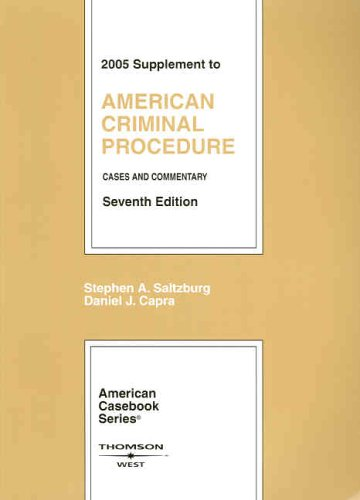 American Criminal Procedure: 2005 Supplement, Cases and Commentary (American Casebooks)