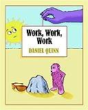 Work, Work, Work, Daniel Quinn, 158642114X