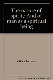 The nature of spirit,: And of man as a…