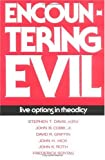 Encountering Evil : Live Options in Theodicy, John B. Cobb Jr., David R. Griffin, John H. Hick, John K. Roth, Frederick Sontag, 0804205175