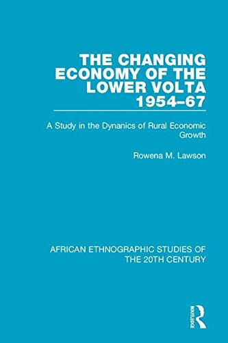 The Changing Economy of the Lower Volta 1954-67: A Study in the Dynanics of Rural Economic Growth
