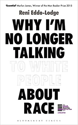 Why Are We Talking About This In White >> Why I M No Longer Talking To White People About Race The Sunday