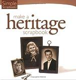 Simple Scrapbooks Make a Heritage Scrapbook 9781929180677