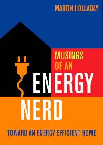 Musings of an Energy Nerd: Toward an Energy-Efficient Home
