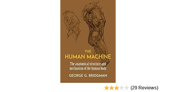 George Brant Bridgman The Human Machine Paperback Revised Ed