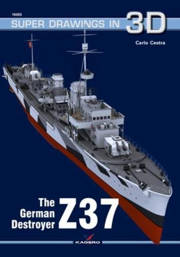 The German Destroyer Z37 (Super Drawings in 3D)