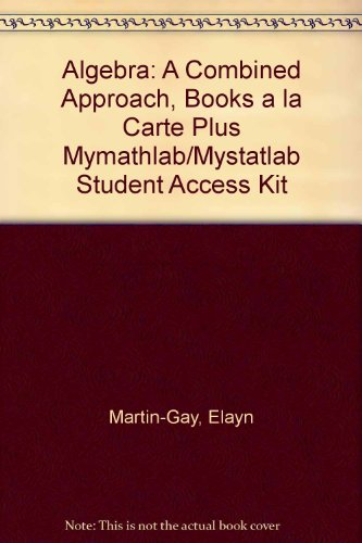 Algebra: A Combined Approach, Books a la Carte Plus MyMathLab/MyStatLab Student Access Kit (3rd Edition)