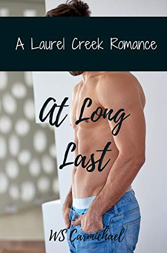 Book: At Long Last - A Laurel Creek Romance by WS Carmichael