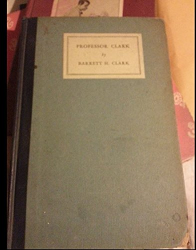 PROFESSOR CLARK: A SHORT MEMOIR BY HIS SON