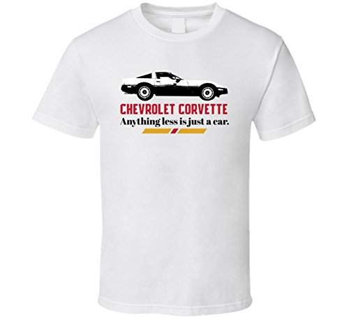 1984 Chevrolet Corvette C4 350 Anything Less is Just a Car T Shirt L White
