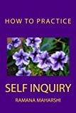 How to Practice Self Inquiry