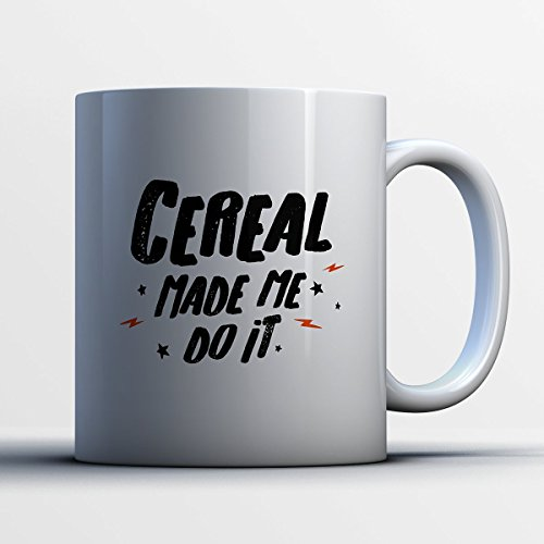 Cereal Coffee Mug - Cereal Made Me Do It - Funny 11 oz White Ceramic Tea Cup - Cute Cereal Lover Gifts with Cereal Sayings