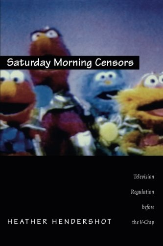 Saturday Morning Censors: Television Regulation before the V-Chip