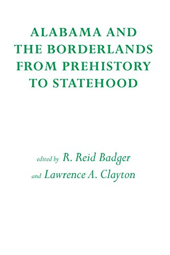 Alabama and the Borderlands: From Prehistory To Statehood Pdf