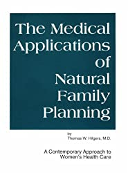 Medical Applications of Natural Family Planning: A Contemporary   Approach to Women's Health Care