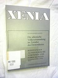 Die athenische Volksversammlung im Zeitalter des Demosthenes (Xenia)