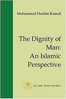 The Dignity Of Man: An Islamic Perspective Descargar Epub