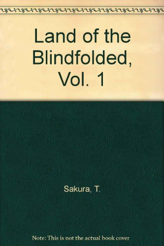 Land of the Blindfolded, Vol. 1