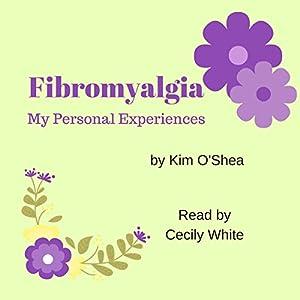 Fibromyalgia: My Personal Experiences Audiobook