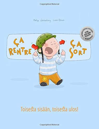 Read Online Ça rentre, ça sort ! Toisesta sisään, toisesta ulos!: Un livre d'images pour les enfants (Edition bilingue français-finnois) (French and Finnish Edition) pdf