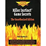 img - for Killer Instinct Game Secrets: The Unauthorized Edition (Prima's Secrets of the Games) book / textbook / text book