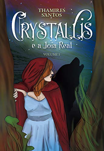 Crystallis: A Joia Real (Série Crystallis Livro 1)