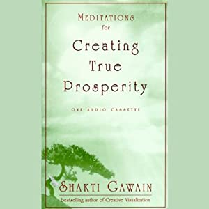 Meditations for Creating True Prosperity Audiobook