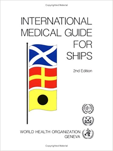 International Medical Guide for Ships: Including the Ship's Medical Chest