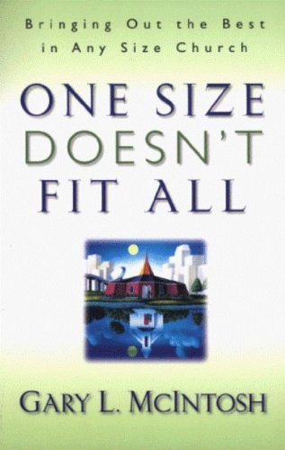 One Size Doesn't Fit All: Bringing Out the Best in Any Size Church