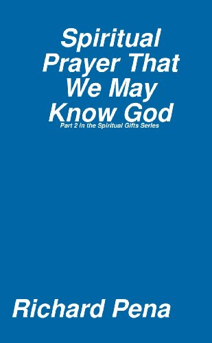 Spiritual Prayer That We May Know God