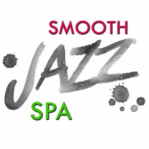 Sexy Spa - Smooth Jazz Spa: Entspannungsmusik Spa, Wellness Jazz Musik, Sexy Entspannung und Regeneration