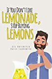 If You Don't Like Lemonade, Stop Buying Lemons
