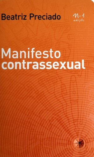Manifesto Contrassexual - Praticas Subversivas De Identidade Sexual