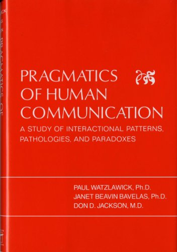 Pragmatics of Human Communication: A Study of Interactional Patterns, Pathologies, and - Galleria The Florida Mall