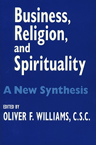 Business, Religion, and Spirituality: A New Synthesis...