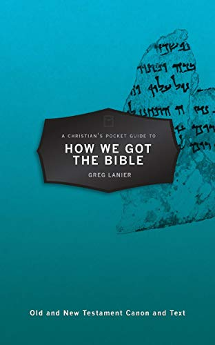 A Christian's Pocket Guide to How We Got the Bible (Pocket Guides)