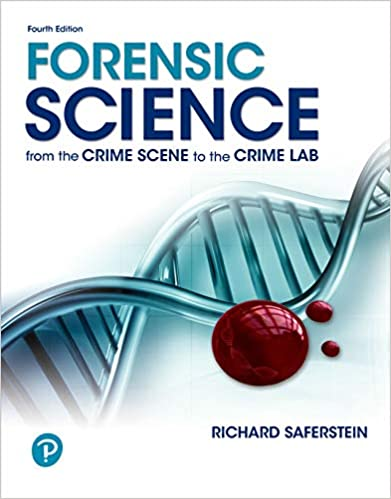 Forensic Science From the Crime Scene to the Crime Lab, 4th Edition [Richard Saferstein]