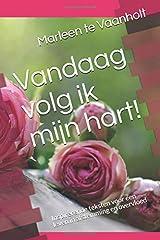 Vandaag volg ik mijn hart!: Inspirerende teksten voor een leven in afstemming en overvloed (Dutch Edition) Paperback