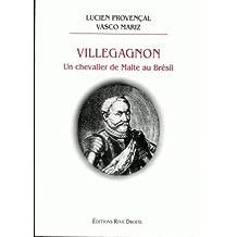 Villegagnon - Un Chevalier de Malte Au Bresil