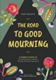 img - for The Road to Good Mourning: Growing Resilient Children through the Grief Experience book / textbook / text book