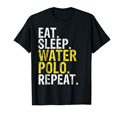 Eat Sleep Water Polo Repeat Gift T-Shirt