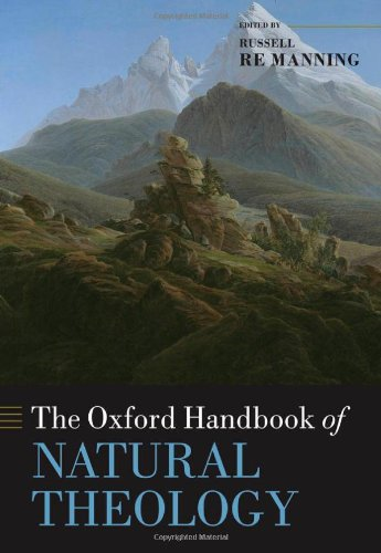 The Oxford Handbook of Natural Theology (Oxford Handbooks)