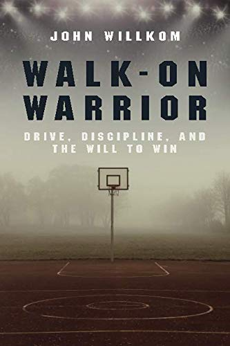 Walk-On Warrior: Drive, Discipline, and the Will to - Drive Kids Basketball