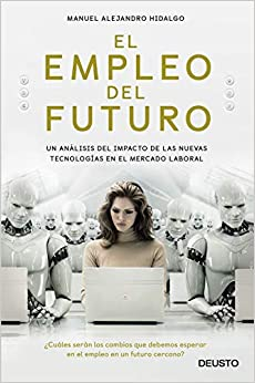 El Empleo Del Futuro: Un Análisis Del Impacto De Las Nuevas Tecnologías En El Mercado Laboral por Manuel Alejandro Hidalgo epub