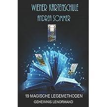 Die 19 magischen Legemethoden: Wiener Kartenschule GEHEIMNIS LENORMAND (German Edition)