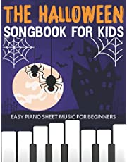 The Halloween Songbook for Kids: Easy Piano Sheet Music for Beginners